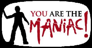 YOU are the Maniac Logo